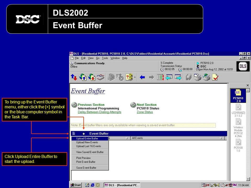 DLS2002 Event Buffer. To bring up the Event Buffer menu, either click the [+] symbol or the blue computer symbol in the Task Bar.